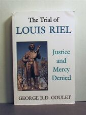 Trial of Louis Riel, Justice and Mercy Denied,  Canada,  Rebellion, 1870, 1885
