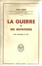 PAYOT / LA GUERRE ET SES MUTATIONS - MILITARIA - STRATEGIE -1961- HISTOIRE