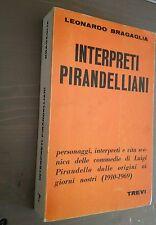 Leonardo Bragaglia INTERPRETI PIRANDELLIANI Trevi 1969 CON DEDICA