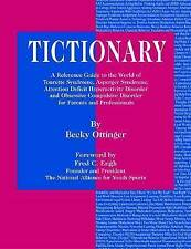 Tictionary: A Reference Guide to the World of Tourette Syndrome, Asperger Syndr