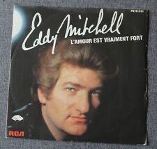 Eddy Mitchell, l'amour est vraiment fort / qu'est-ce qu'on va fai, SP - 45 tours