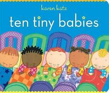 Classic Board Bks.: Ten Tiny Babies by Karen Katz (2011, Board Book)