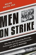 Men on Strike: Why Men Are Boycotting Marriage, Fatherhood, and the American Dre