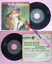 LP 45 7'' PINO DONAGGIO Giovane giovane Una casa d'argento 1963 no cd mc dvd vhs