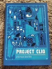 PROJECT CLIO Stephen Baxter 1st trade HC fine PS PUBLISHING UK IMPORT