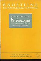 """Cesar Bresgen """" Das Riesenspiel """" ~ Szenische Kantate für Kinderchor, Flöte, Sch"""