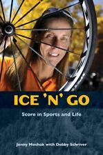 Schriver, Debby : Ice ?n? Go: Score in Sports and Life