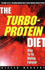 The Turbo-Protein Diet: Stop Yo-Yo Dieting Forever by Dieter Markert
