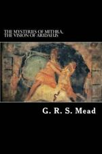 The Mysteries of Mithra, the Vision of Aridaeus by G R S Mead 9781537140933