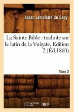 La Sainte Bible: Traduite Sur Le Latin de la Vulgate. Edition 2, Tome 2 (Ed.1860