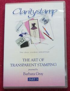 CLARITYSTAMP Art of Transparent Stamping Part 3 BARBARA GRAY DVD UK