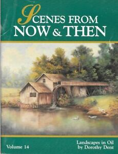SCENES FROM NOW & THEN V14 DOROTHY DENT Landscapes Saw Painting Book 1991