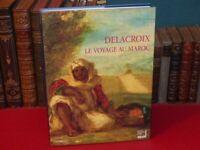 [ART XIXe] DELACROIX - LE VOYAGE AU MAROC TBE Beau Livre Orientalisme EO 1994
