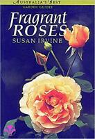 """""""Fragrant Roses"""" by Susan Irvine (Author) - 1998 -Paperback, Very Good Condition"""