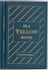 IN A YELLOW ROOM Maureen Morehead SIGNED 1st Print 1990 INSCIBED HC Sulgrave OOP