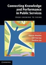 Connecting Knowledge And Performance In Public Services: From Knowing To Doing