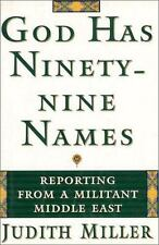 God Has Ninety-Nine Names: A Reporter's Journey Through a Militant Middle East,