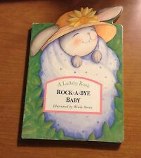 ROCK-A-BYE BABY (A Lullaby Book) ill by WENDY STRAW 1995 BOARD BOOK
