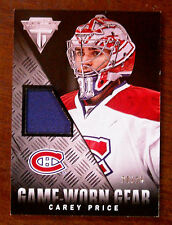 "2013/14 CAREY PRICE PANINI TITANIUM ""GAME WORN GEAR"" PATCH SP / 25"