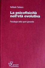 RAFFAELE TEDESCO LA PSICOFISICITÀ NELL'ETÀ EVOLUTIVA PSICOLOGIA SPORT GIOVANILE