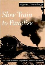 Slow Train to Paradise: How Dutch Investment Helped Build American Railroads