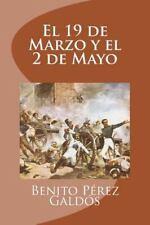 El 19 de Marzo y el 2 de Mayo by Benito Perez Galdos (2016, Paperback)