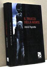 IL TRUCCO DELLA MORTE - A. Paprotta [Libro, Del Vecchio Editore 2010]