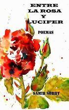 Entre la Rosa y Lucifer : Poemas by Samir Sobhy (2014, Paperback)