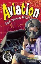 Girls in Science: Aviation : Cool Women Who Fly by Carmella Van Vleet (2016,...