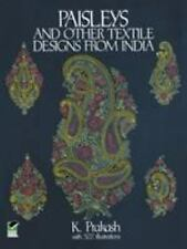 Paisleys and Other Textile Designs from India: By Prakash, K.