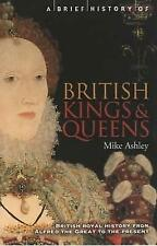 A Brief History of British Kings and Queens by Mike Ashley (Paperback, 2002)