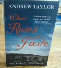 Where Rose's Fade By Andrew Taylor The Lydmouth Crime Series Paperback