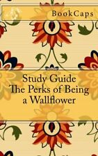 The Perks of Being a Wallflower: A BookCaps Study Guide by BookCaps Book The