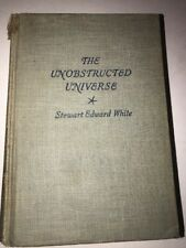 The Unobstructed Universe Stewart Edward White Vintage HC 1944 Rare Psychic Expl