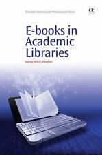 E-books in Academic Libraries (Chandos Information Professional Series)
