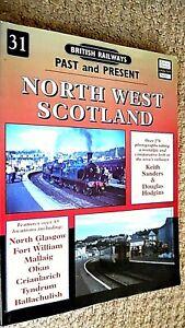 BRITISH RAILWAYS: PAST AND PRESENT #31: NORTH WEST SCOTLAND / Sanders & Hodgins