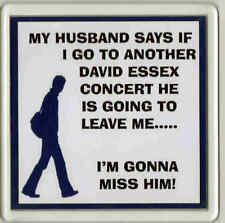 David Essex Acrylic Drink Coaster Novelty Item My Husband says......