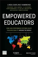 Empowered Educators : How High-Performing Systems Shape Teaching Quality Arou...