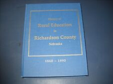 """History Of Rural Education In Richardson County Nebraska 1860 - 1990"" Book"