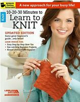 10-20-30 Minutes to Learn to Knit: A New Approach for Your Bu... by Leisure Arts