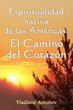 Espiritualidad Nativa de las Américas - El Camino del Corazón : Don Juan...