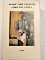Sebastiano Vassalli - L'oro del mondo - Einaudi 1993