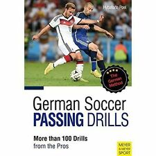 German Soccer Passing Drills More Than 100 Drills from the Pros by Te Poel, Hans