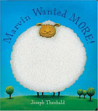 Very Good, [ MARVIN WANTED MORE BY THEOBOLD, JOSEPH](AUTHOR)BOARD BOOK, Theobold