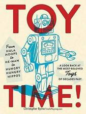Toy Time!: From Hula Hoops to He-Man to Hungry Hungry Hippos: A Look Back at...