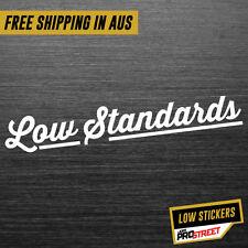 LOW STANDARDS JDM CAR STICKER DECAL Drift Turbo Euro Fast Vinyl #0223