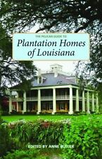 The Pelican Guide to Plantation Homes of Louisiana (Paperback or Softback)