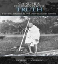 Gandhi's Experiments with Truth : Essential Writings by and about Mahatma Gandhi