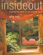 Inside Out: Making the Most of an Outside Room, Love, Gilly | Hardcover Book | A