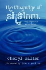 Language of Shalom: 7 Keys to Practical Reconciliation (Paperback or Softback)